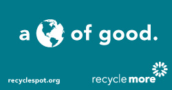 "Art with globe icon and Recycle More logo on teal background. Reads: ""a world of good. recyclespot.org."""