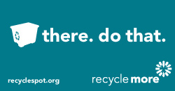 "Art with recycling bin icon and Recycle More logo on teal background. Reads: ""bin there. do that. recyclespot.org."""