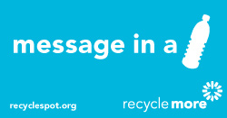 "Art with plastic water bottle icon and Recycle More logo on cyan background. Reads: ""message in a bottle. recyclespot.org."""