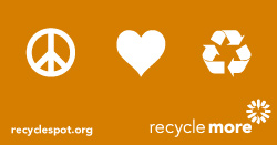 "Art with peace symbol, heart icon, recycle icon and Recycle More logo on orange background. Reads: ""Peace, love and recycling. recyclespot.org."""